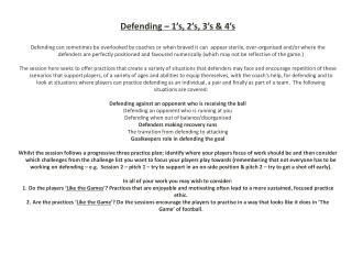 Defending   1 s, 2 s, 3 s  4 s  Defending can sometimes be overlooked by coaches or when braved it can  appear sterile,