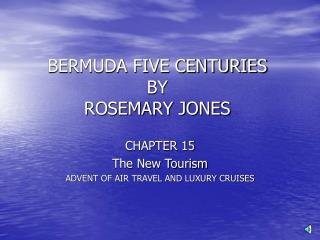 BERMUDA FIVE CENTURIES BY  ROSEMARY JONES