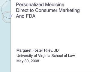 Personalized Medicine Direct to Consumer Marketing And FDA