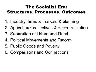 The Socialist Era: Structures, Processes, Outcomes