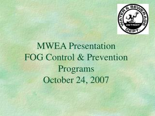 MWEA Presentation FOG Control  Prevention Programs  October 24, 2007