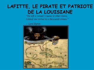 LAFITTE, LE PIRATE ET PATRIOTE DE LA LOUISIANE