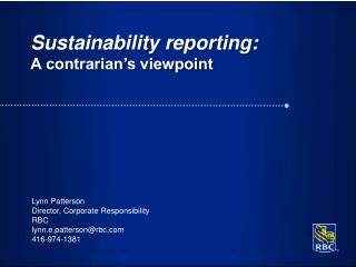 Sustainability reporting: A contrarian s viewpoint