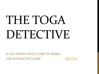 THE TOGA DETECTIVE