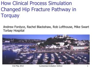 How Clinical Process Simulation Changed Hip Fracture Pathway in Torquay
