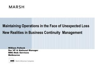 Maintaining Operations in the Face of Unexpected Loss New Realities in Business Continuity  Management