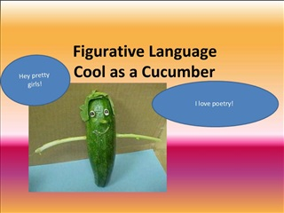 Figurative Language Cool as a Cucumber