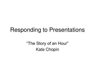 Responding to Presentations