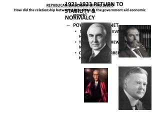WARREN G. HARDING 1921-1923 RETURN TO STABILITY  NORMALCY  POWERFUL CABINET  STATE   CHARLES EVANS HUGHES TREASRUY   AND