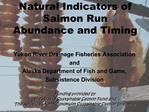 Natural Indicators of Salmon Run Abundance and Timing