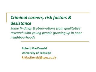 Criminal careers, risk factors  desistance  Some findings  observations from qualitative research with young people grow