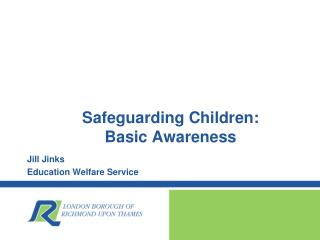 Safeguarding Children:   Basic Awareness