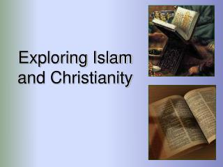 Exploring Islam and Christianity