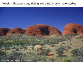 Week 1: Exposure age dating and basic erosion rate studies