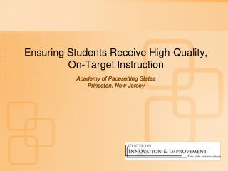 Ensuring Students Receive High-Quality, On-Target Instruction   Academy of Pacesetting States Princeton, New Jersey