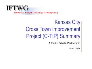 Kansas City Cross Town Improvement Project C-TIP Summary