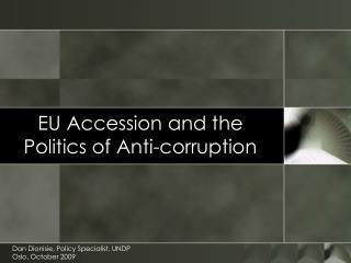 EU Accession and the  Politics of Anti-corruption