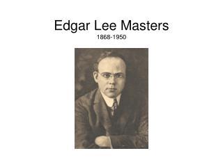Edgar Lee Masters 1868-1950