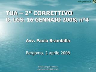 TUA   2  CORRETTIVO D. LGS. 16 GENNAIO 2008, n 4