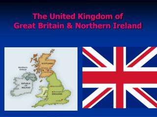 The United Kingdom of  Great Britain  Northern Ireland