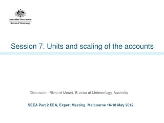 Session 7. Units and scaling of the accounts