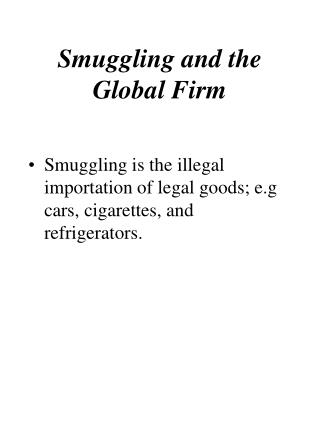 Smuggling and the Global Firm