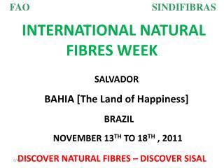 INTERNATIONAL NATURAL FIBRES WEEK