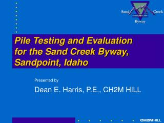 Pile Testing and Evaluation  for the Sand Creek Byway, Sandpoint, Idaho