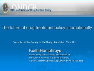 The future of drug treatment policy internationally