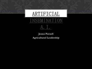 Artificial Insemination A.I.