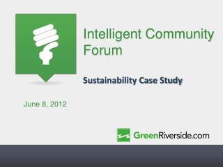 Intelligent Community Forum  Sustainability Case Study