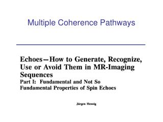 Multiple Coherence Pathways