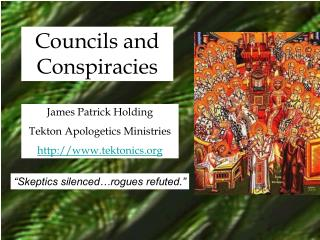 Councils and Conspiracies