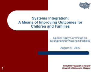 Systems Integration: A Means of Improving Outcomes for Children and Families