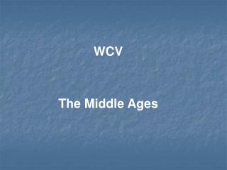 WCV   The Middle Ages