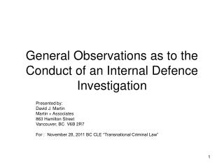 General Observations as to the Conduct of an Internal Defence Investigation
