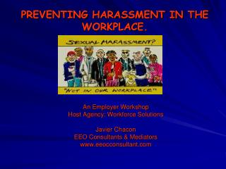 PREVENTING HARASSMENT IN THE WORKPLACE.