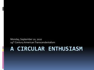 A Circular ENTHUSIASM