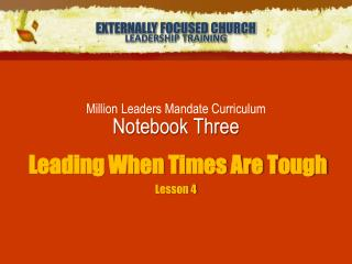 Million Leaders Mandate Curriculum Notebook Three   Leading When Times Are Tough Lesson 4