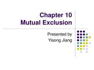 Chapter 10  Mutual Exclusion