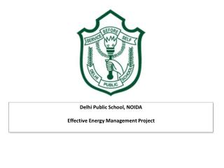 Delhi Public School, NOIDA  Effective Energy Management Project