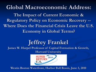 Jeffrey Frankel James W. Harpel Professor of Capital Formation  Growth, Harvard University