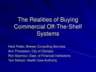 The Realities of Buying Commercial Off-The-Shelf Systems