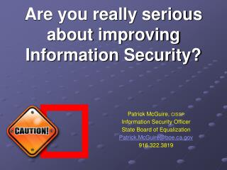 Are you really serious about improving Information Security