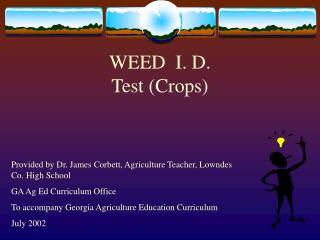 WEED  I. D. Test Crops