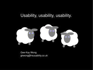 Usability, usability, usability.