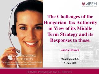 The Challenges of the Hungarian Tax Authority in View of its Middle Term Strategy and its Responses to those.