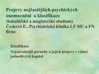 Projevy nejcastej  ch psychick ch onemocnen   a klasifikace bakal rsk  a magistersk  studium Ceskov  E., Psychiatrick  k