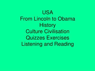 USA From Lincoln to Obama History Culture Civilisation Quizzes Exercises Listening and Reading