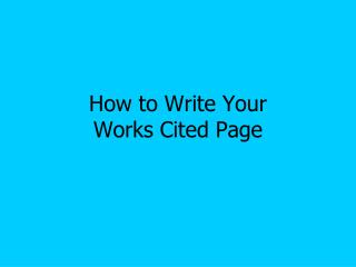 How to Write Your  Works Cited Page